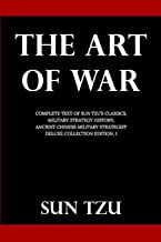 The Art Of War: Complete Text of Sun Tzu's Classics, Military Strategy History, Ancient Chinese Military Strategist (Delux...