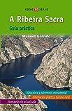 A Ribeira Sacra (Castelán): Guía práctica (Turismo / Ocio - Montes E Fontes - Roteiros)