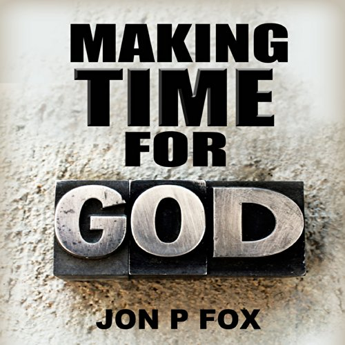 Making Time For God (Bible Commentary & Wisdom) audiobook cover art