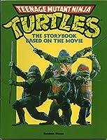 Teenage Mutant Ninja Turtles (The Storybook Based on the Movie) 0679806539 Book Cover