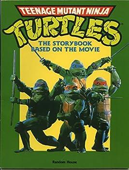 Paperback Teenage Mutant Ninja Turtles (The Storybook Based on the Movie) Book