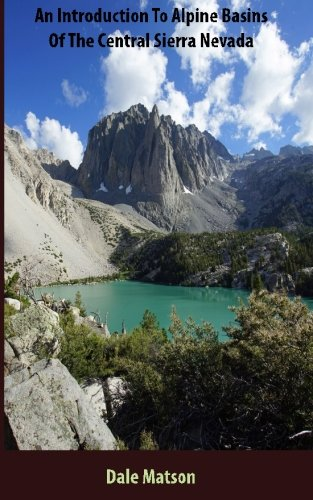 An Introduction To Alpine Basins Of The Central Sierra Nevada