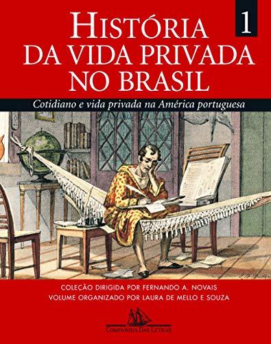 História da vida privada no Brasil (volume 1)