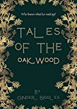 Tales of the oakwood: Who knows what lies waiting? (English Edition)