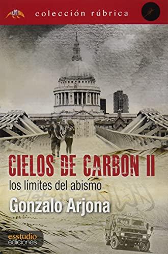 Cielos de carbón II. Los límites del abismo (Colección Rúbrica)