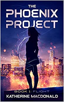 The Phoenix Project: Book I: Flight by [Katherine Macdonald]