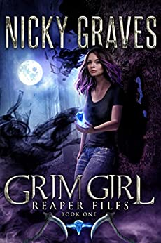 Grim Girl: A reaper's tale (Reaper Files Book 1) by [Nicky Graves]