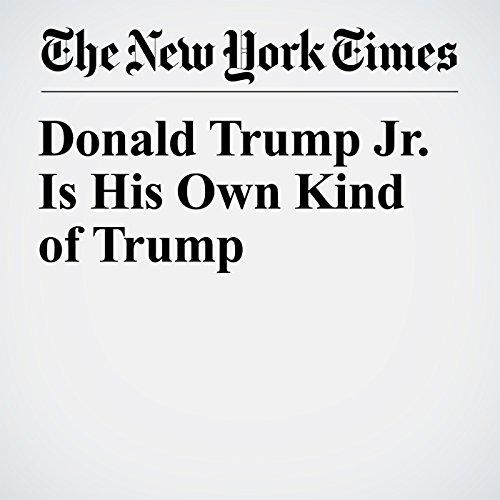 Donald Trump Jr. Is His Own Kind of Trump copertina