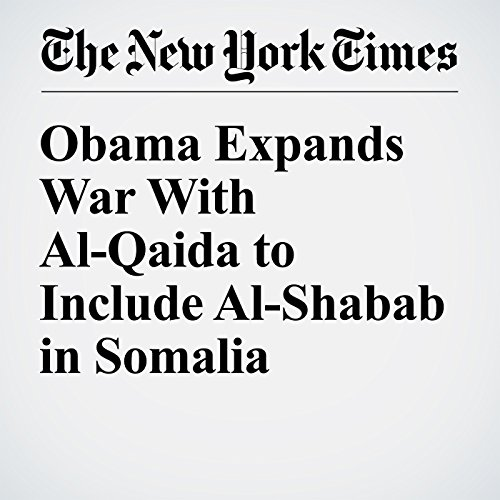 Obama Expands War With Al-Qaida to Include Al-Shabab in Somalia audiobook cover art