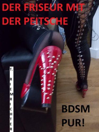 Der Friseur mit der Peitsche  BDSM PUR!