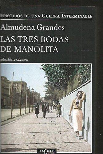 TRES BODAS DE MANOLITA - LAS. EPISODIOS DE UNA GUERRA INTERMINABLE 3