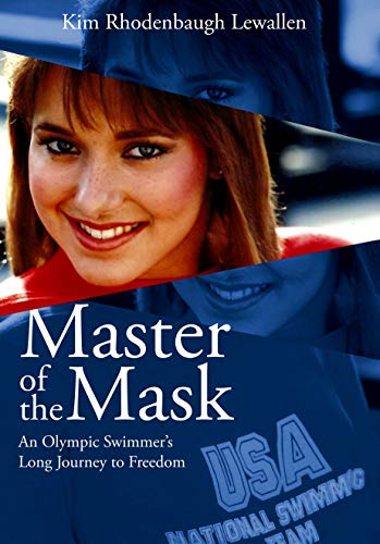 Master of the Mask: An Olympic Swimmer's Long Journey to Freedom (English Edition)