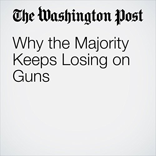 Why the Majority Keeps Losing on Guns copertina