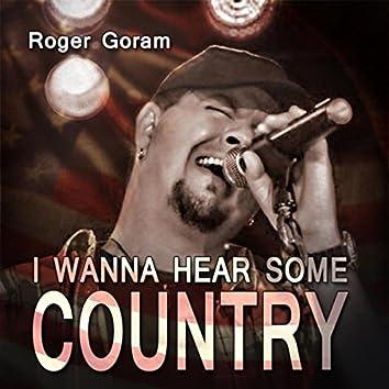 I Wanna Hear Some Country