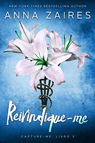 Reivindique-me (Capture-me Livro 3)