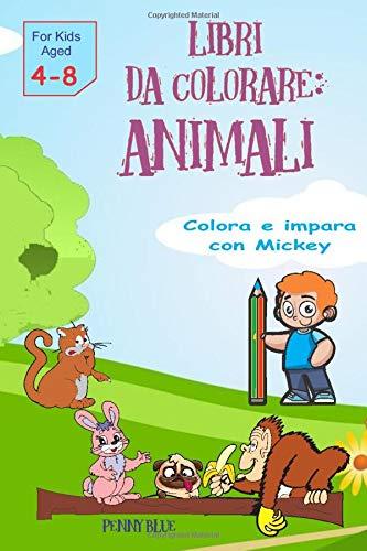 Libri da Colorare Animali: Colora e Impara il Nome in Inglese di Cani,Gatti,Leoni,Orsi e molti altri.