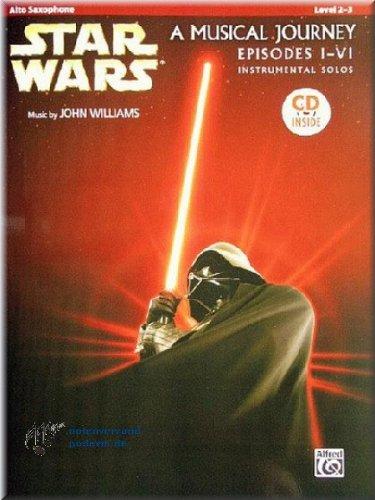 STAR WARS - A Musical Journey - Episodes I-VI - Instrumental Solos Alto Saxophone - Altsaxophon Noten [Musiknoten]