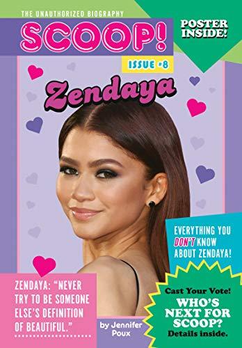 Zendaya: Issue #8 (Scoop! The Unauthorized Biography)