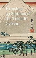 Hiroshige 53 Stations of the Tōkaidō Gyōsho: Hardcover