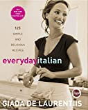 Everyday Italian: 125 Simple a...