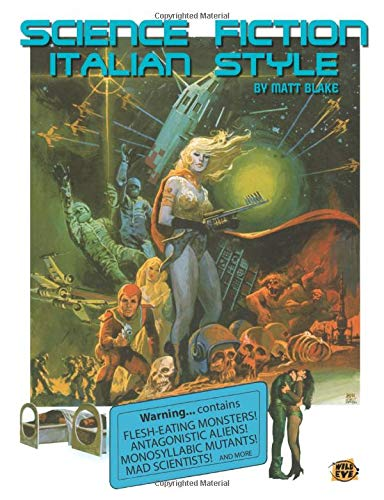 Science Fiction Italian Style: Italian science fiction films from 1958-2000