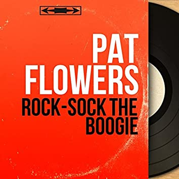 Rock-Sock the Boogie (Mono Version)