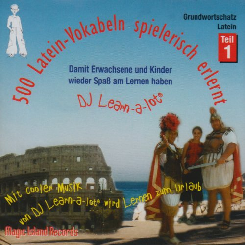 500 Latein-Vokabeln spielerisch erlernt. Grundwortschatz 1. CD: Mit cooler Musik von DJ Learn-a-lot. Damit Erwachsene und Kinder wieder Spaß am Lernen haben