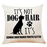 It's Not Dog Hair It's German Shorthaired Pointer Glitter Throw Pillow Case, 18 x 18 Inch, German Shorthaired Pointer Dog Lover Gifts, Funny Dog Decor, Linen Cushion Cover for Sofa Couch Bed Decor