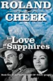 For Love of Sapphires (Sapphires oif Yogo) (Volume 1)