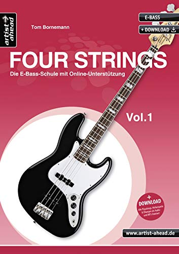 Four Strings Vol. 1: Die E-Bass-Schule mit Online-Unterstützung (inkl. Download). Bassunterricht für Anfänger. Lehrbuch für E-Bass. Bass lernen. Playalongs.