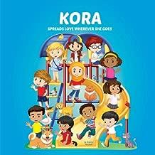 Kora Spreads Love Wherever She Goes: Books About Bullying & Girl Empowerment (Multicultural Books, Personalized Books, Personalized Gifts, Gifts for Girls, Self-Esteem for Kids)