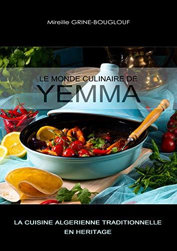 Le Monde Culinaire de Yemma: La cuisine algérienne berbère en héritage (French Edition)