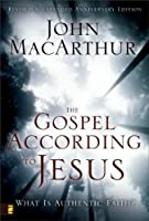 The Gospel According to Jesus: What Is Authentic Faith? by John MacArthur(2008-05-01)