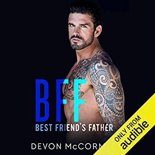 BFF: Best Friend's Father                   By:                                                                                                                                 Devon McCormack                               Narrated by:                                                                                                                                 Michael Pauley                      Length: 8 hrs and 29 mins     24 ratings     Overall 4.3