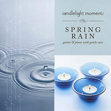 Spring Rain - Candlelight Moments
