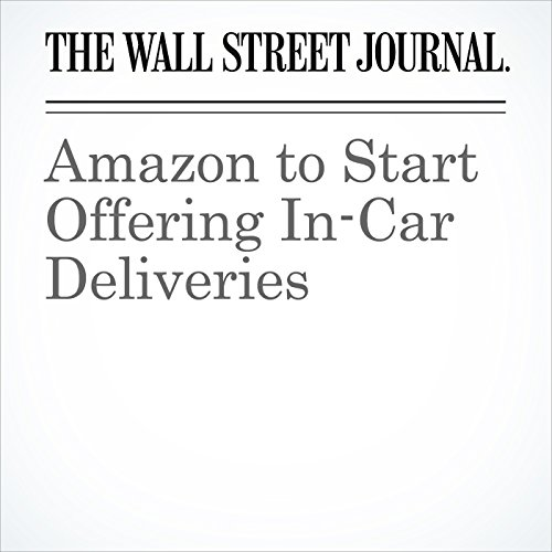 Amazon to Start Offering In-Car Deliveries copertina