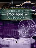 Dicionário de economia do século XXI
