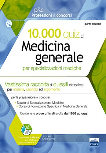 10.000 quiz di medicina generale per specializzazioni mediche. Con software di simulazione: Q2.2