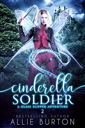 Cinderella Soldier: A Glass Slipper Adventure Book 2 (English Edition)
