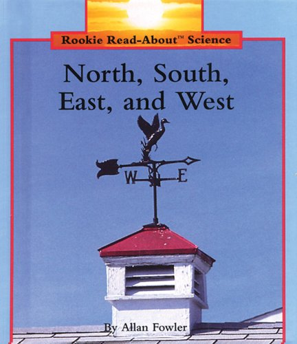 North, South, East, and West (Rookie Read-About Science)
