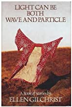 Light Can Be Both Wave and Particle: A Book of Stories
