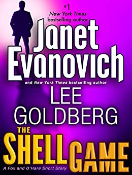 The Shell Game: A Fox and O'Hare Short Story (Kindle Single) (Fox and O'Hare series) by [Janet Evanovich, Lee Goldberg]