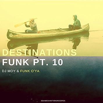 Destinations Funk, Pt. 10
