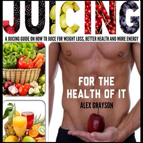 Juicing for the Health of It audiobook cover art