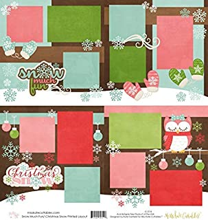 Two Printed Layouts - Snow Much Fun & Christmas Snow - 2-2 Page 12