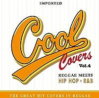 COOL COVERS Vol.4 Reggae meets HIP HOP+R&B