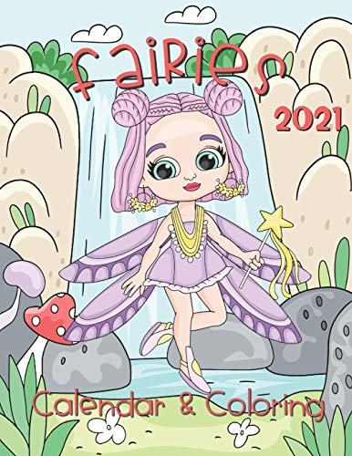 Fairies Coloring Calendar 2021: 12 Month page start January 2021-December 2021, Coloring page side per month
