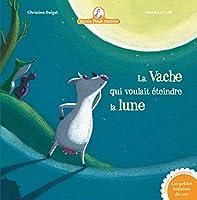 Mamie Poule Raconte - La Vache Qui Voulait Éteindre La Lune (Albums)