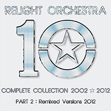 """""""10"""" The Complete Collection 2002-2012 (Part 2: Remixed Version 2012)"""