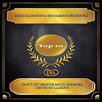 Don't get Around Much Anymore (Never no Lament) (Billboard Hot 100 - No. 08)